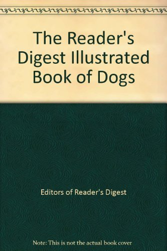 The Reader's Digest Illustrated Book of Dogs (9780895773401) by Editors of Reader's Digest