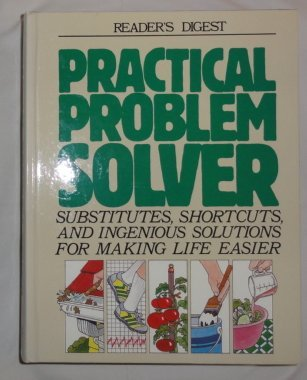9780895773463: Practical Problem Solver: Substitutes, Shortcuts, and Ingenious Solutions for Making Life Easier