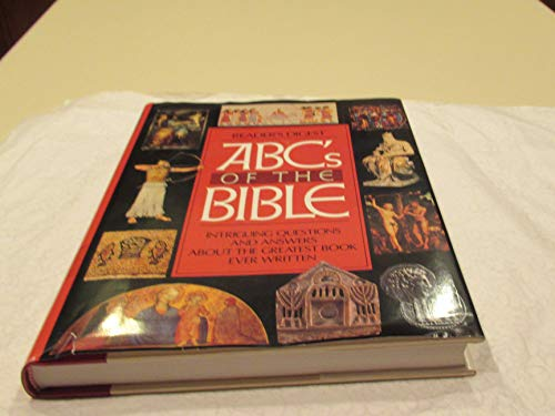 ABC's of the Bible, Intriguing Questions and Answers About the Greatest Book Ever Writtem