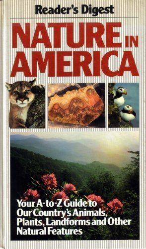 Nature in America : Your A-to-Z Guide: Reader's Digest