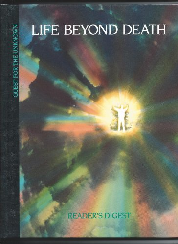Life Beyond Death (Quest for the Unknown series)