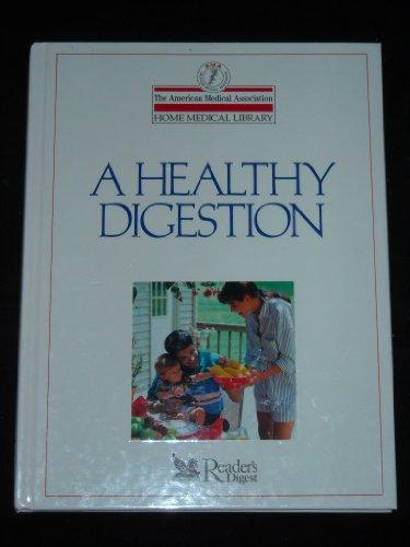 A Healthy Digestion (The American Medical Association: Clayman, Charles B.