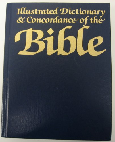 9780895774071: Illustrated Dictionary and Concordance of the Bible