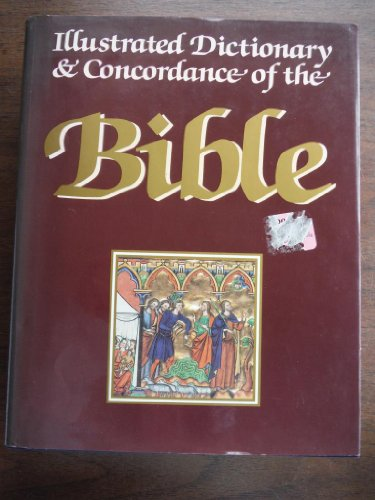 9780895774071: The Illustrated Dictionary and Concordance of the Bible
