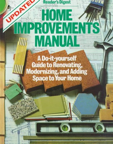 9780895774101: Home Improvements Manual: A Do-it-yourself Guide to Renovating, Modernizing, and Adding Space to Your Home (Updated)