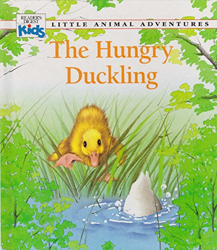 Hungry Duckling (Little Animal Adventures): Clement, Claude (Adapted