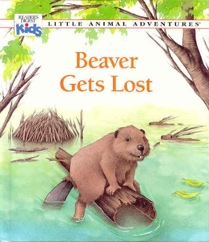 9780895774194: Beaver Gets Lost (Little Animal Adventures)
