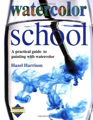 9780895774668: Watercolor School (Reader's Digest Learn-As-You-Go Guide)