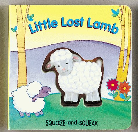 9780895774842: Little Lost Lamb (Squeeze-And-Squeak Books)