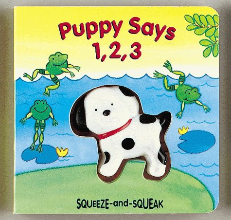 9780895774859: Puppy Says 1, 2, 3 (Squeeze-And-Squeak Books)