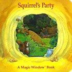 Squirrel's Party (A Magic Window Book): Cowley, Stewart