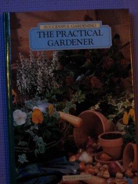 9780895775399: The Practical Gardener (Successful Gardening)