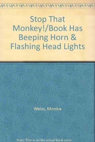 9780895775511: Stop That Monkey!/Book Has Beeping Horn & Flashing Head Lights