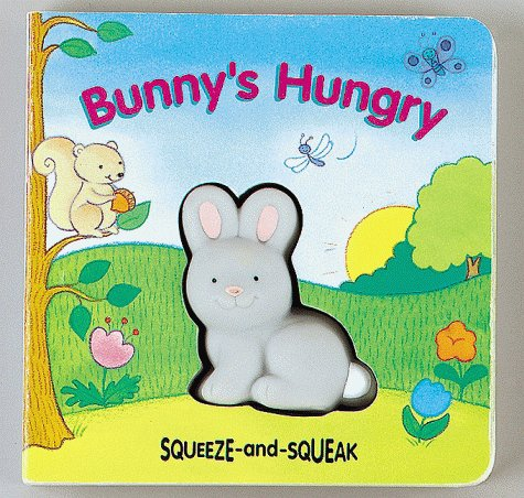 9780895775665: Bunny's Hungry : Squeeze-and-Squeak Books