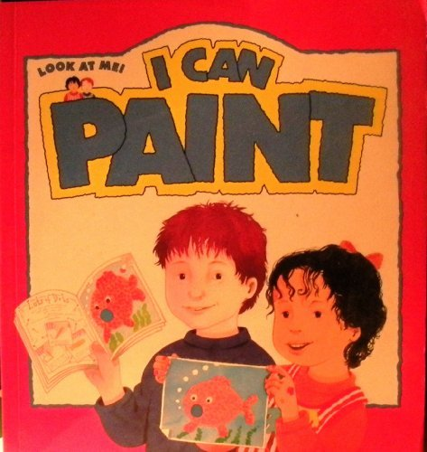 9780895775986: I Can Paint (Look at Me!)
