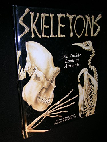 9780895776044: Skeletons: An Inside Look at Animals