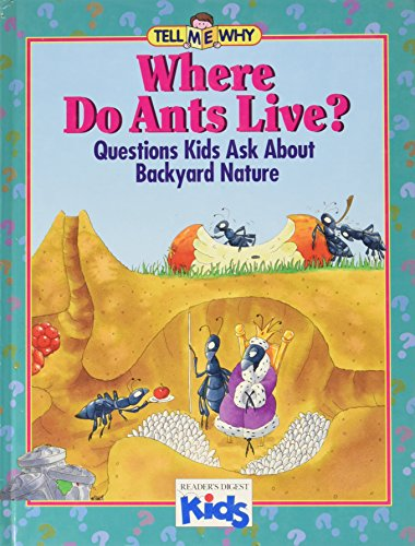 9780895776075: Where Do Ants Live?: Questions Kids Ask About Backyard Nature (Tell Me Why)