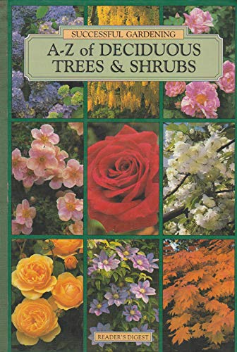 9780895776150: A-Z of Deciduous Trees & Shrubs (Successful Gardening)