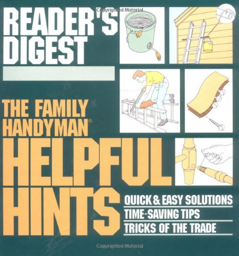 The Family Handyman: Helpful Hints : Quick: Reader's Digest