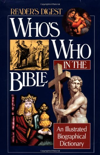 9780895776181: Who's Who in the Bible: An Illustrated Biographical Dictionary (Reader's Digest)