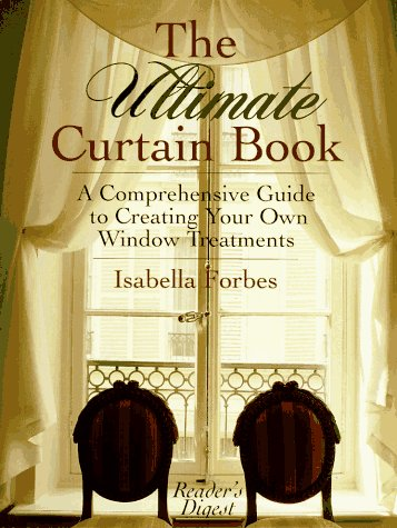 9780895776228: The Ultimate Curtain Book: A Comprehensive Guide to Creating Your Own Window Treatments