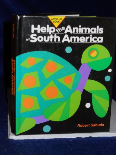 Help the Animals of South America: Sabuda, Robert