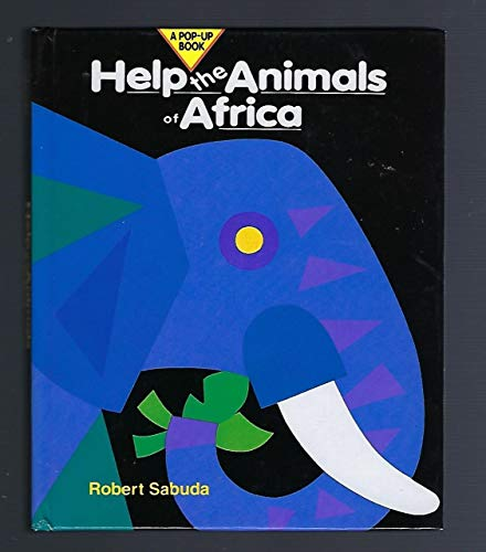 Help the Animals of Africa (A Pop-up Book): Sabuda, Robert (Created, illustrated, and paper ...