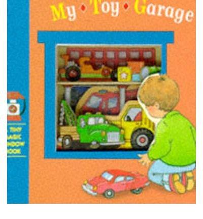 9780895776808: My Toy Garage (Tiny Magic Window)