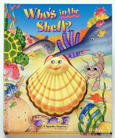 9780895776884: Who's in the Shell? : Squeaky Surprise Series