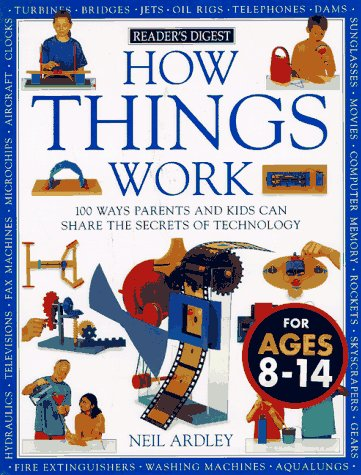 9780895776945: How Things Work: 100 Ways Parents and Kids Can Share the Secrets of Technology