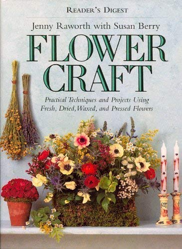 Flower Craft : Practical Techniques and Projects: Raworth, Jenny