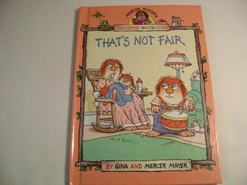9780895777676: That's Not Fair (Mercer Mayer's Little Critter)