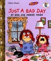 9780895777829: Just a bad day (Mercer Mayer's Little Critter book club)