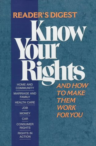 Know Your Rights: And How to Make Them Work for You (0895778319) by Reader's Digest; Rebus Inc.
