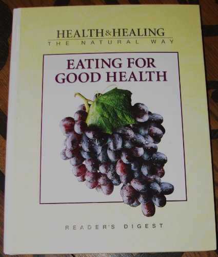 Health & Healing The Natural: Eating For Good Health