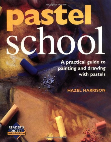 9780895778499: Pastel School: A Practical Guide to Drawing With Pastels (Reader's Digest Learn-As-You-Go Guide)