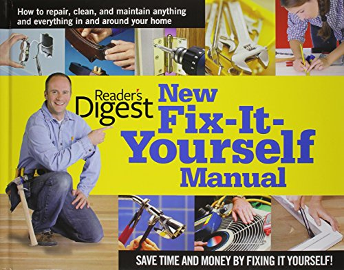 New Fix-It-Yourself Manual: How to Repair, Clean, and Maintain Anything and Everything In and Aro...