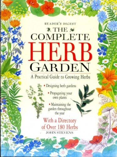 The Complete Herb Garden: Stevens, John