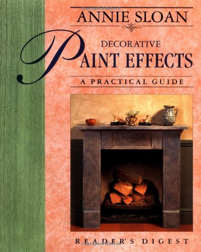 9780895778802: Annie Sloan Decorative Paint Effects: A Practical Guide