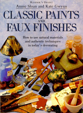 Classic paints & faux finishes (9780895778970) by Annie Sloan; Kate Gwynn