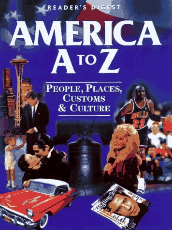 America A to Z: People, Places, Customs and Culture