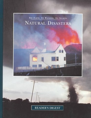 Natural Disasters (The Earth, Its Wonders, Its: Editors of Reader's