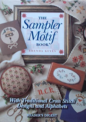 The Sampler Motif Book: With Traditional Cross-Stitch Designs and Alphabets (0895779188) by Brenda Keyes