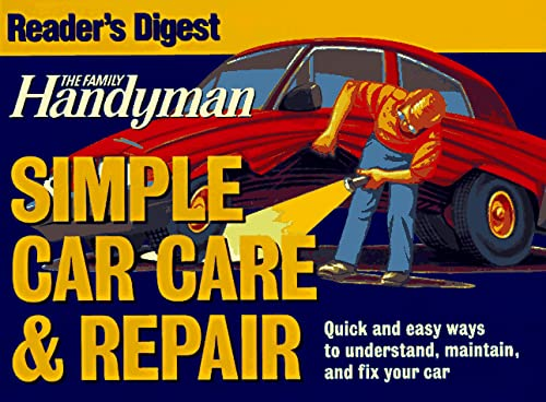 The Family Handyman: Simple Car Care & Repair: Editors of The Family Handyman