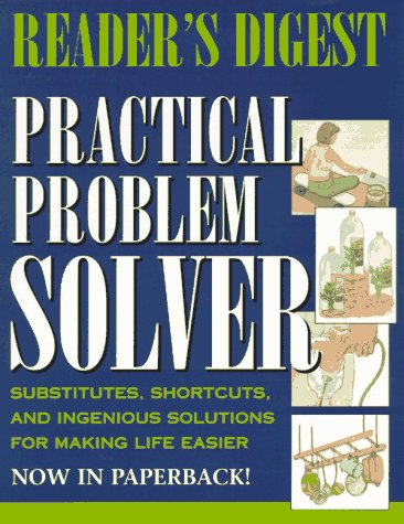 9780895779359: Reader's Digest Practical Problem Solver: Substitutes, Shortcuts, and Ingenious Solutions for Making Life Easier