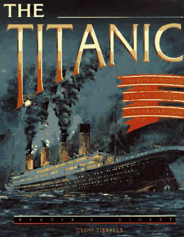The Titanic the extraordinary Story of The Unsinkable Ship