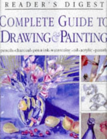 9780895779564: Complete Guide to Drawing & Painting (Reader's Digest)