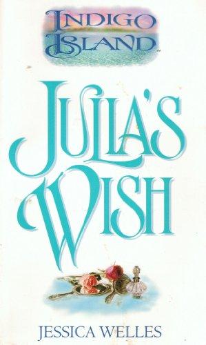 Julia's Wish (Indigo Island, 3): Jessica Welles