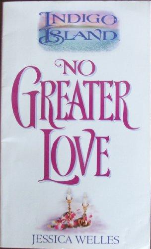No Greater Love (Indigo Island, 4): Jessica Welles