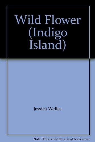 Wild Flower (Indigo Island): Jessica Welles